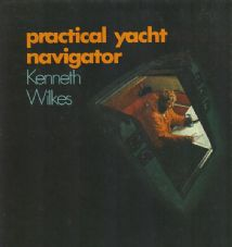 Practical Yacht Navigator KENNETH WILKES